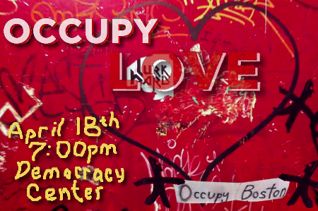 Occupy Love3 Occupy Love film screening, 4/18/13, 7pm, Democracy Center in Cambridge